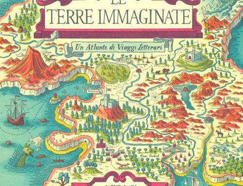 Le terre immaginate  Un atlante di viaggi letterari